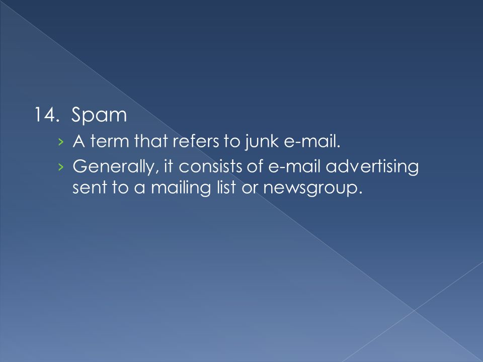 14. Spam A term that refers to junk  .