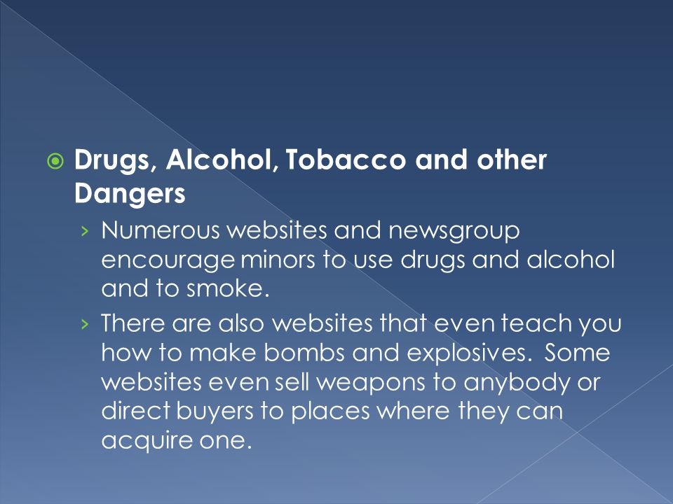 Drugs, Alcohol, Tobacco and other Dangers
