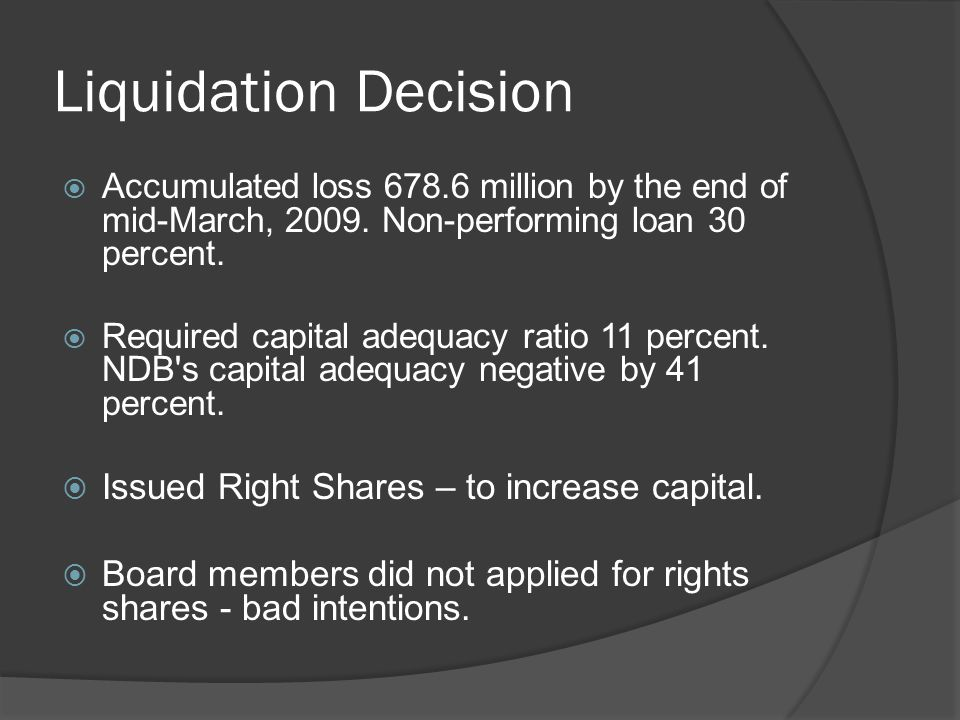 Liquidation Decision Issued Right Shares – to increase capital.