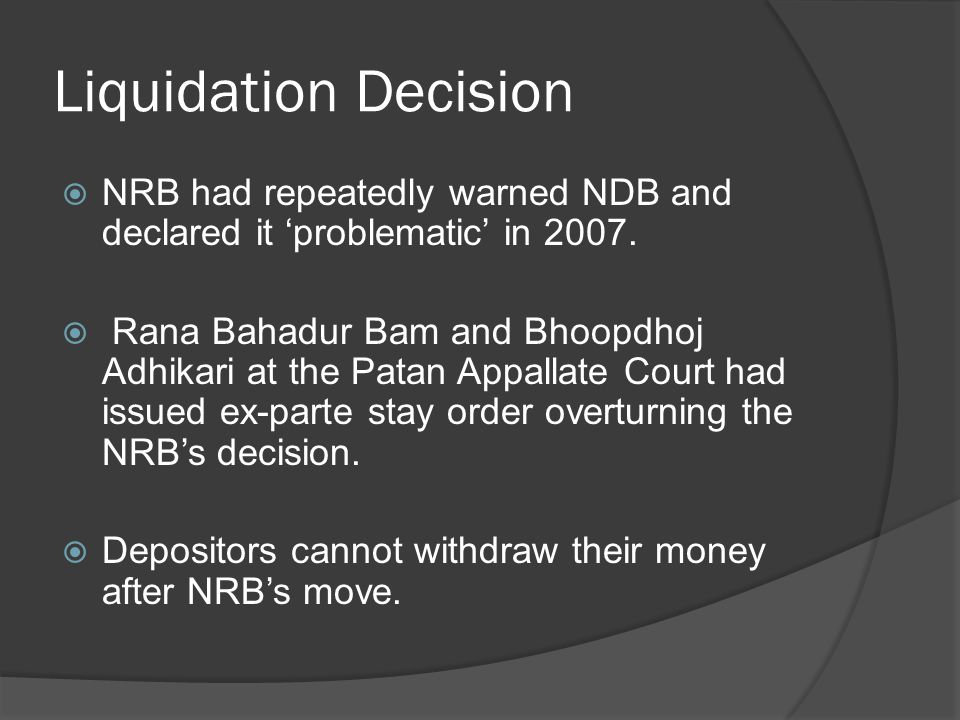 Liquidation Decision NRB had repeatedly warned NDB and declared it 'problematic' in 2007.