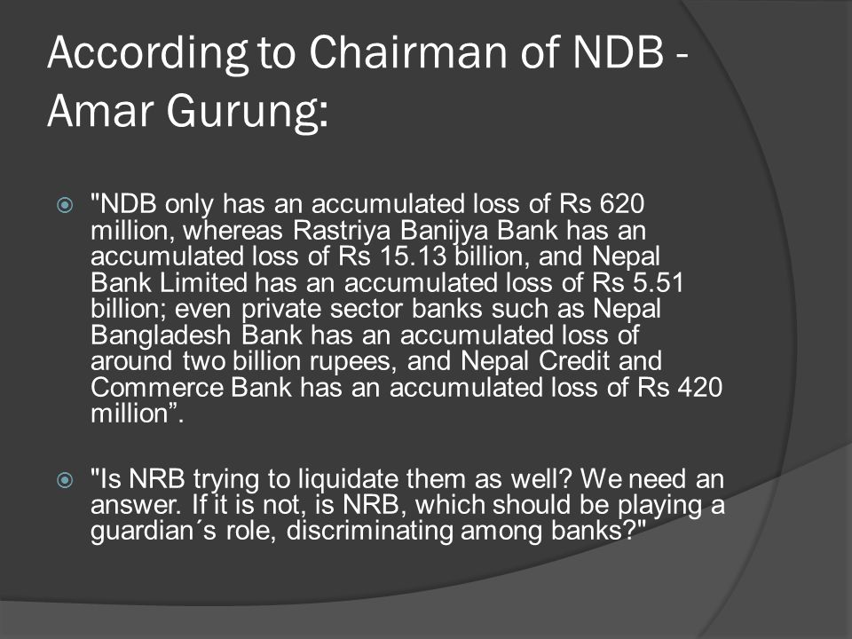 According to Chairman of NDB - Amar Gurung: