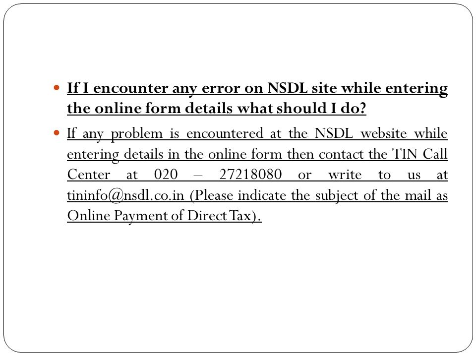 If I encounter any error on NSDL site while entering the online form details what should I do