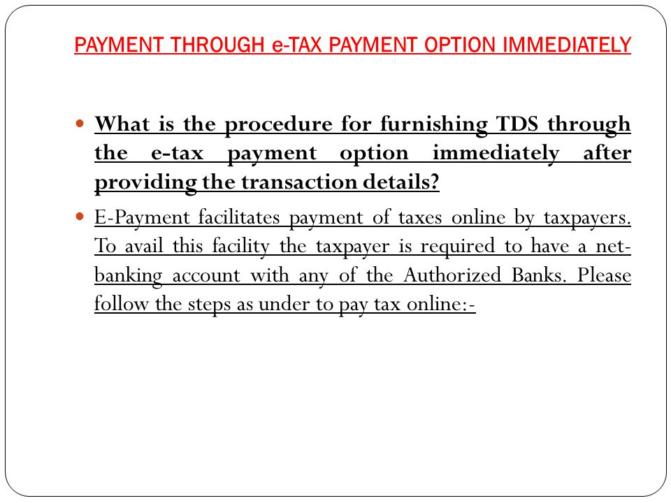 PAYMENT THROUGH e-TAX PAYMENT OPTION IMMEDIATELY