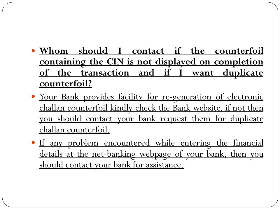 Whom should I contact if the counterfoil containing the CIN is not displayed on completion of the transaction and if I want duplicate counterfoil