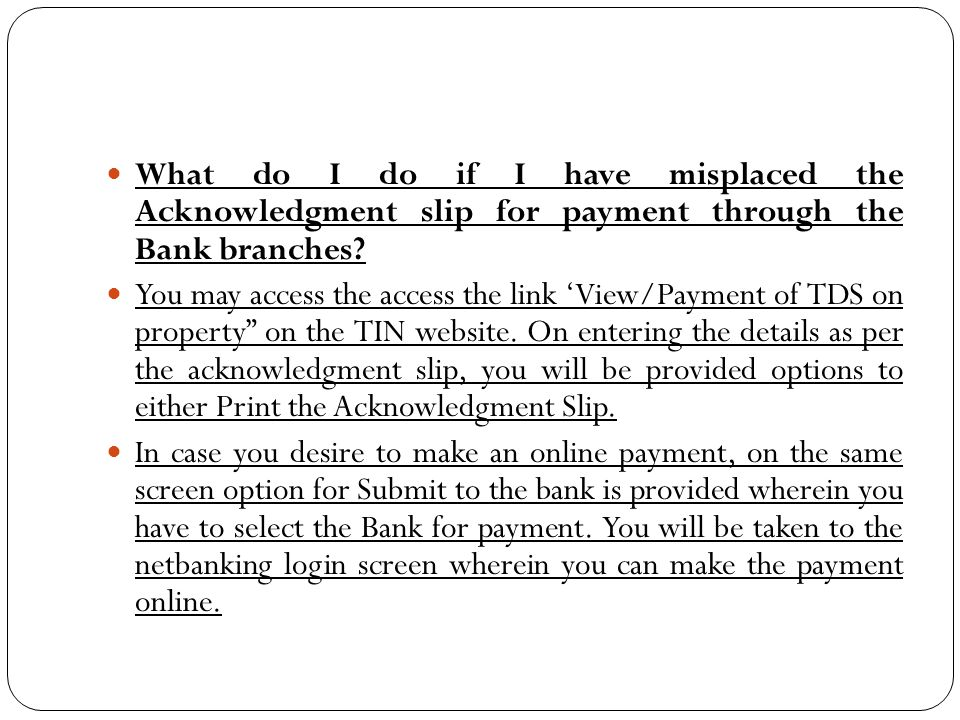 What do I do if I have misplaced the Acknowledgment slip for payment through the Bank branches