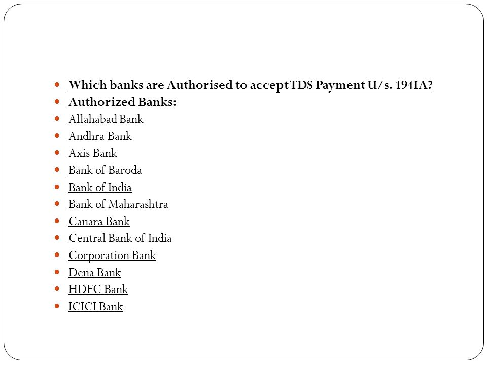 Which banks are Authorised to accept TDS Payment U/s. 194IA