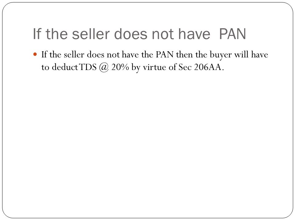 If the seller does not have PAN