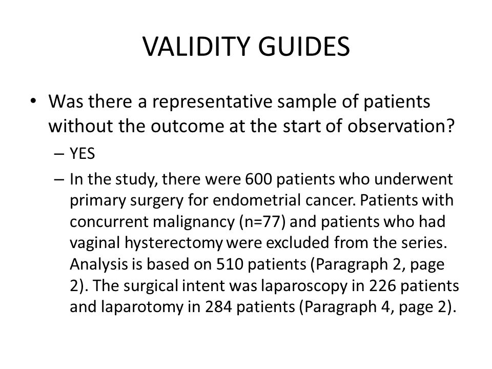 VALIDITY GUIDES Was there a representative sample of patients without the outcome at the start of observation