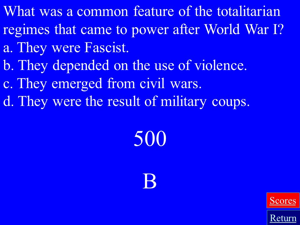 What was a common feature of the totalitarian regimes that came to power after World War I