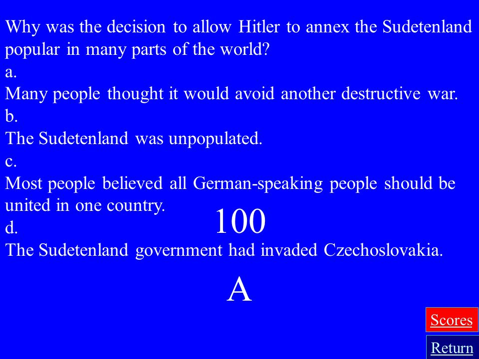 Why was the decision to allow Hitler to annex the Sudetenland popular in many parts of the world