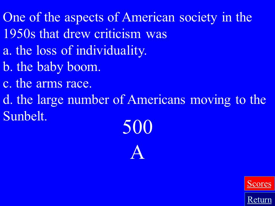 One of the aspects of American society in the 1950s that drew criticism was