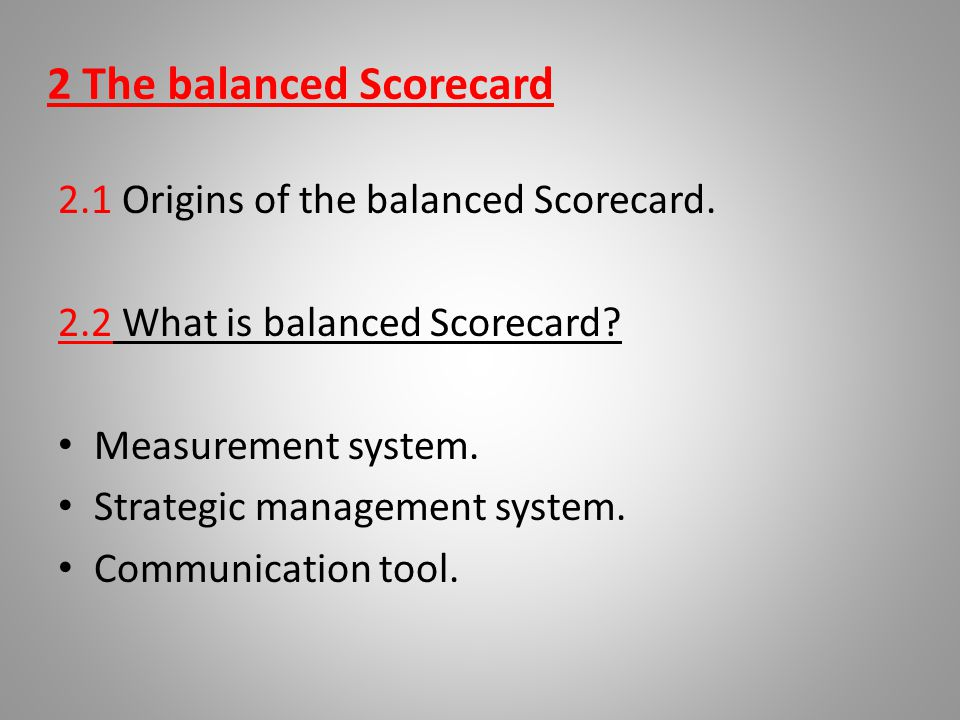 2 The balanced Scorecard
