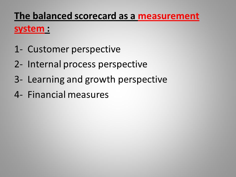 The balanced scorecard as a measurement system :