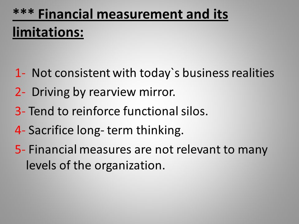 *** Financial measurement and its limitations: