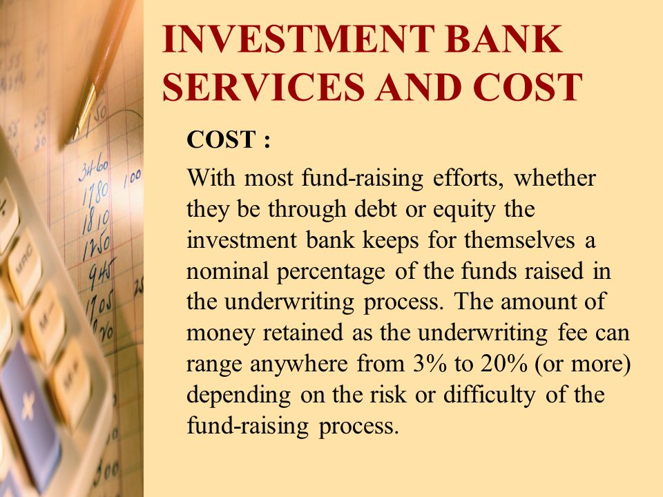INVESTMENT BANK SERVICES AND COST