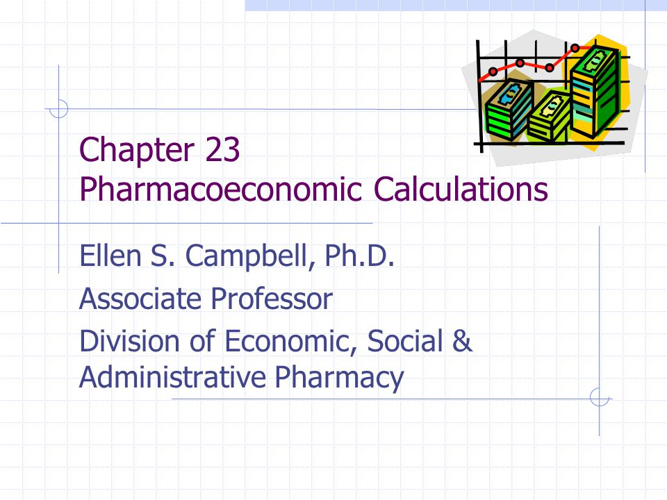 Chapter 23 Pharmacoeconomic Calculations