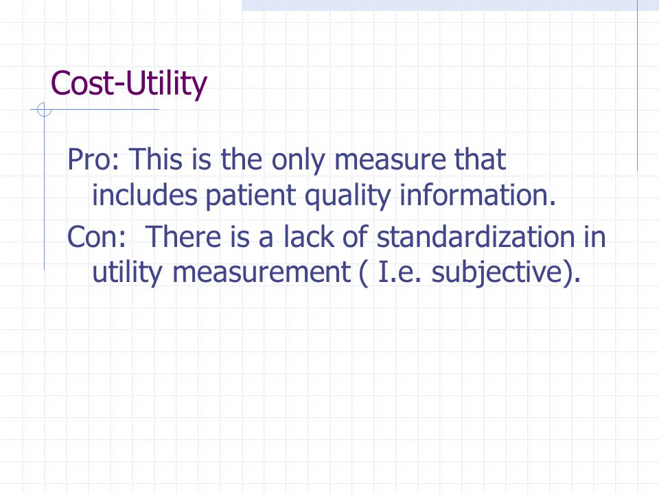 Cost-Utility Pro: This is the only measure that includes patient quality information.