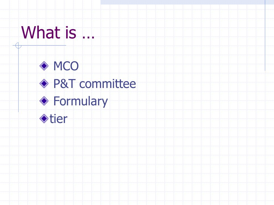 What is … MCO P&T committee Formulary tier