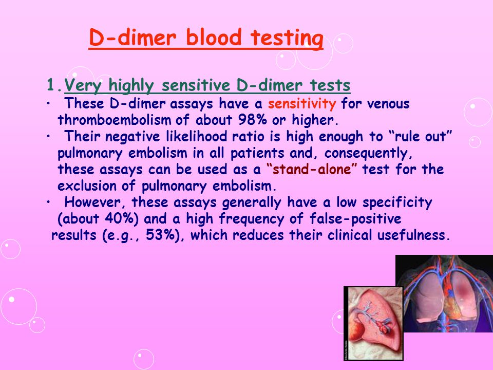 D-dimer blood testing Very highly sensitive D-dimer tests