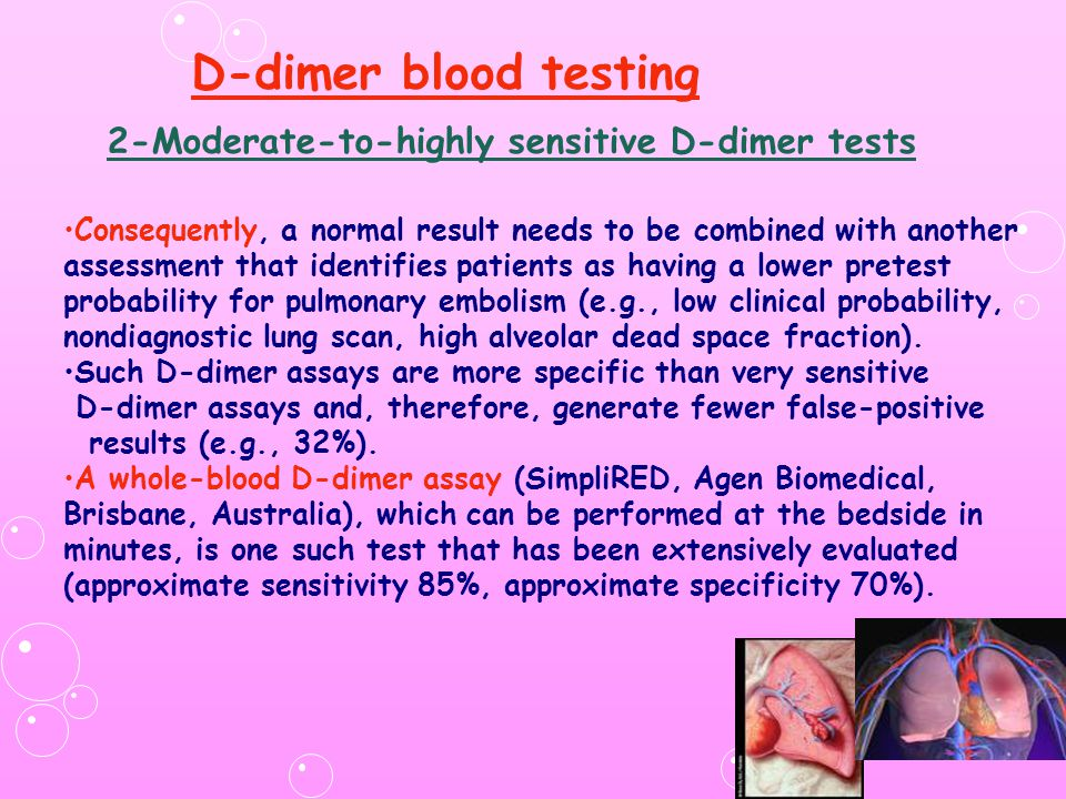 D-dimer blood testing 2-Moderate-to-highly sensitive D-dimer tests