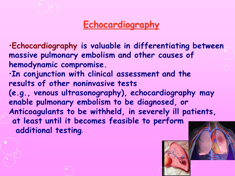 Echocardiography Echocardiography is valuable in differentiating between. massive pulmonary embolism and other causes of.