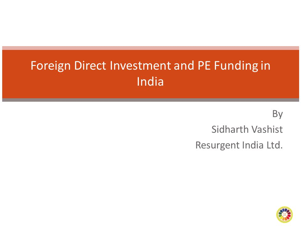 Foreign Direct Investment and PE Funding in India