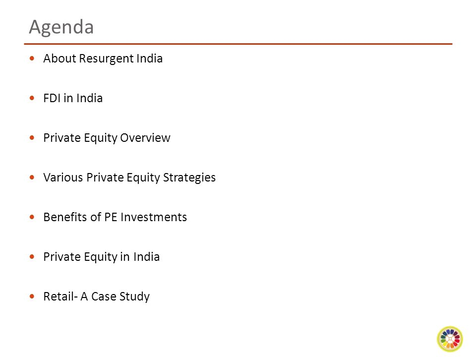 Agenda About Resurgent India FDI in India Private Equity Overview