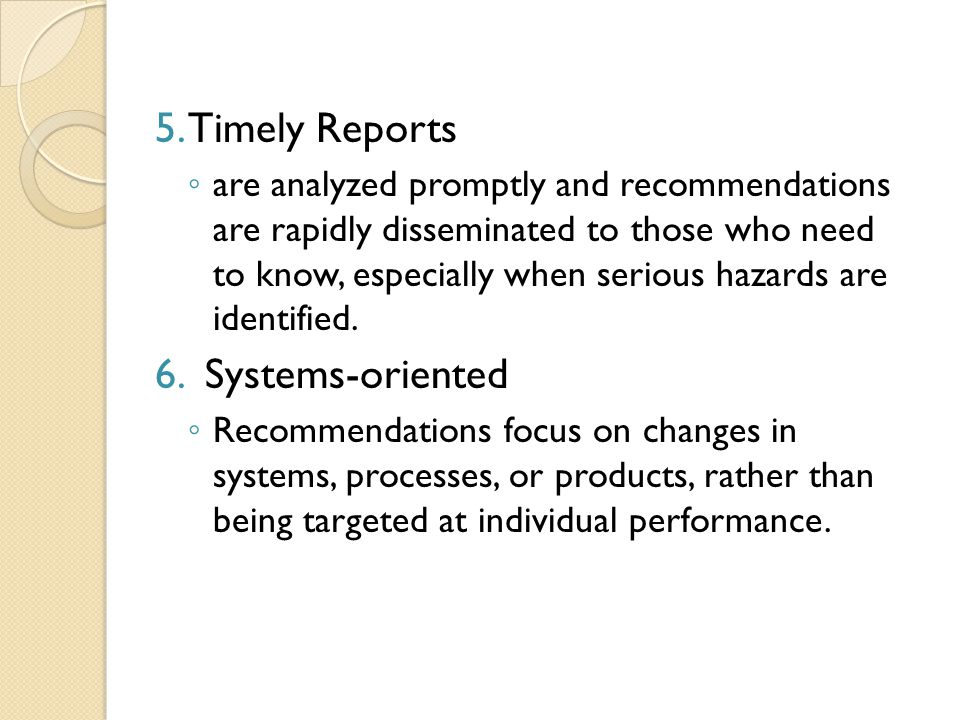 5. Timely Reports 6. Systems-oriented