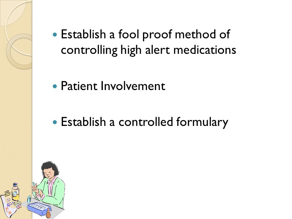 Establish a fool proof method of controlling high alert medications