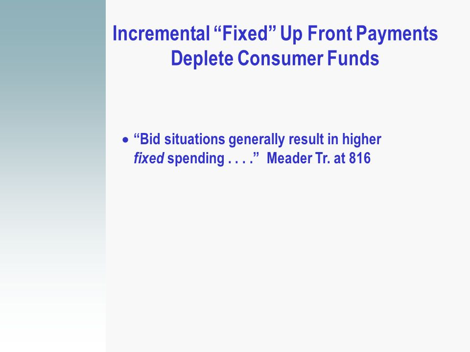 Incremental Fixed Up Front Payments Deplete Consumer Funds