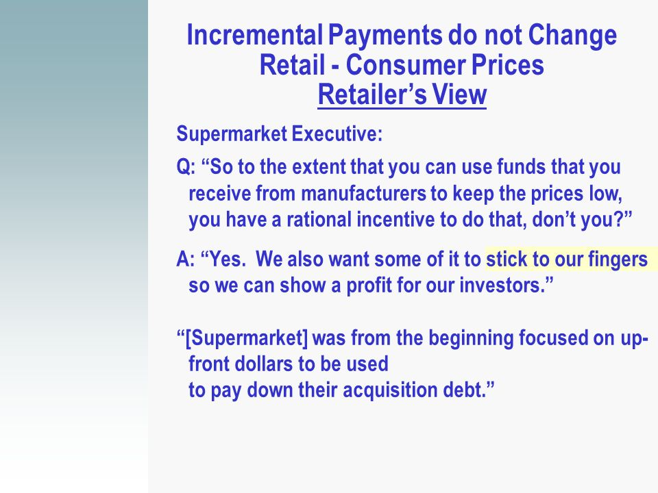 Incremental Payments do not Change Retail - Consumer Prices