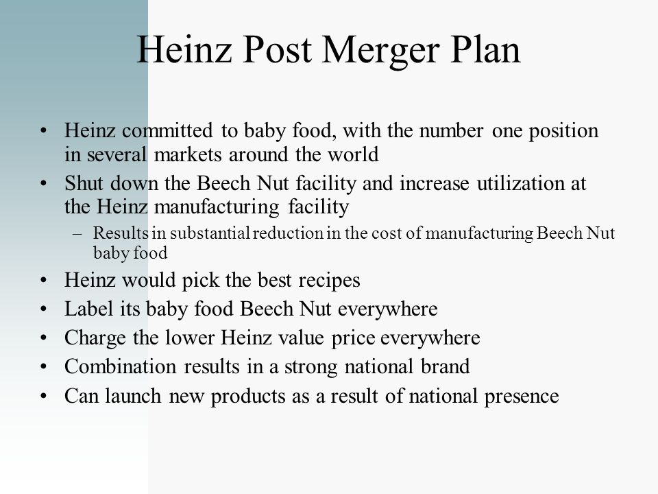 Heinz Post Merger Plan Heinz committed to baby food, with the number one position in several markets around the world.