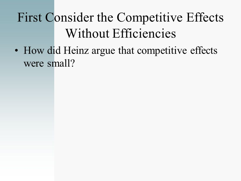 First Consider the Competitive Effects Without Efficiencies