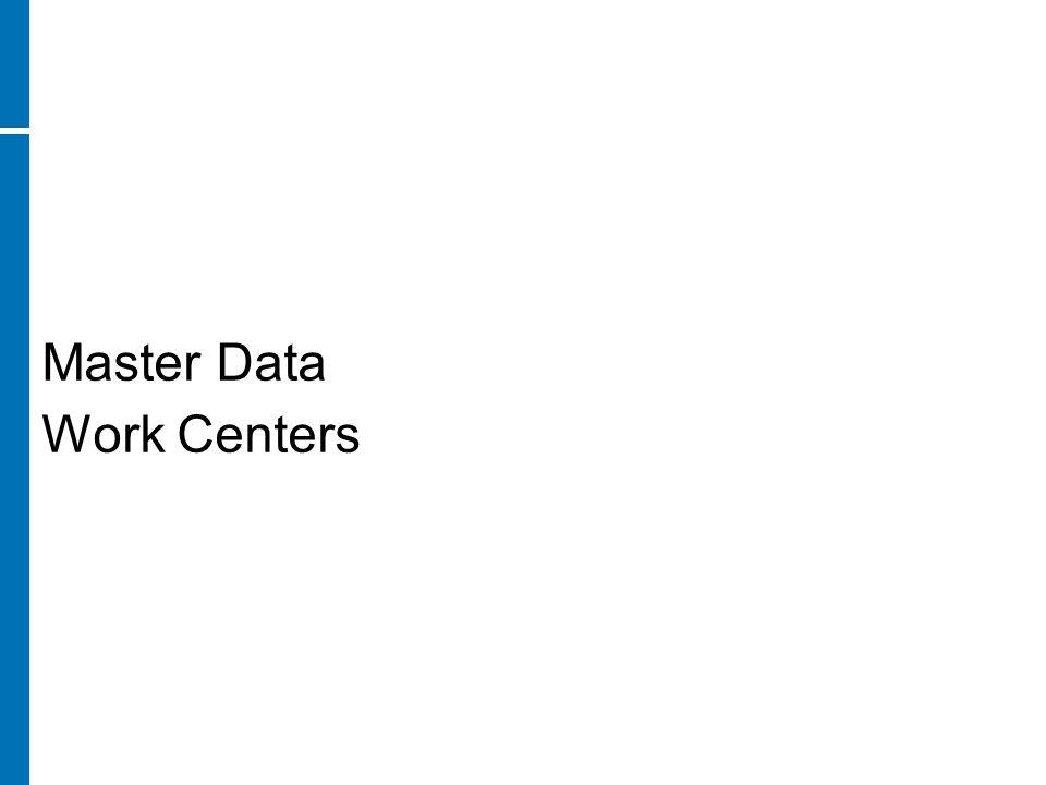 Master Data Work Centers