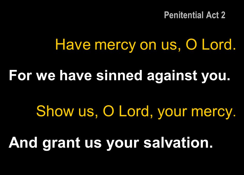 And grant us your salvation.
