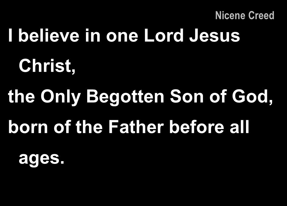 I believe in one Lord Jesus Christ,