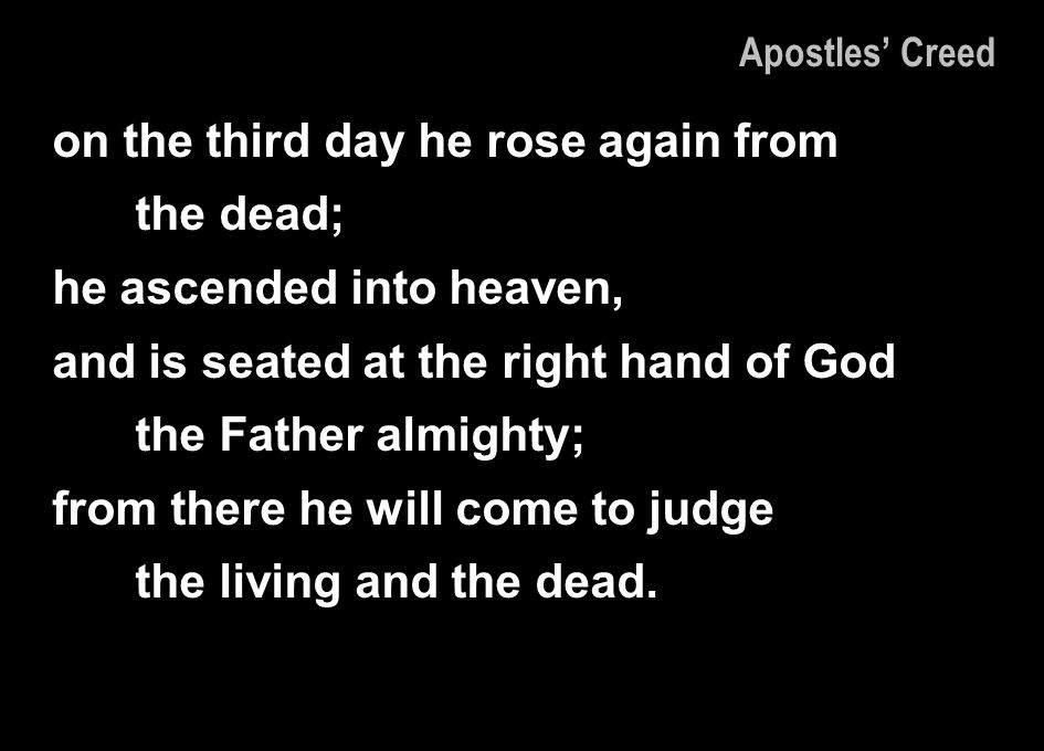 on the third day he rose again from the dead;