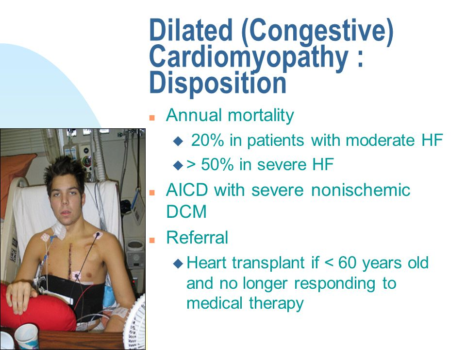 Dilated (Congestive) Cardiomyopathy : Disposition