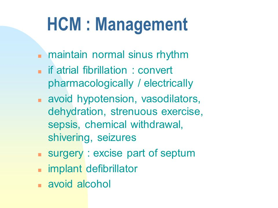 HCM : Management maintain normal sinus rhythm