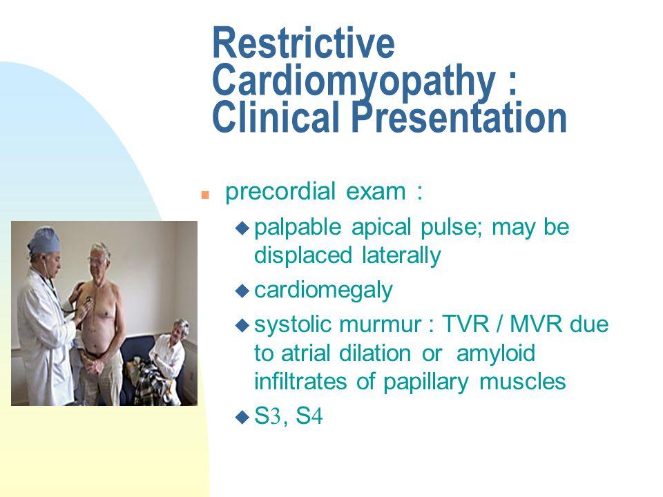 Restrictive Cardiomyopathy : Clinical Presentation