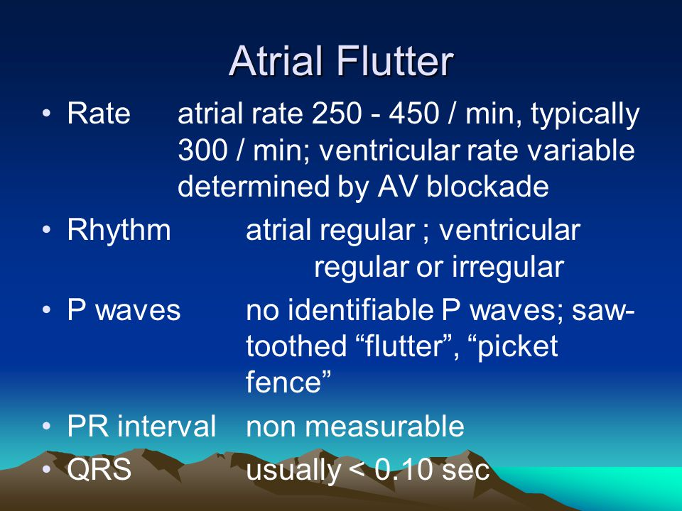 Atrial Flutter Rate atrial rate 250 - 450 / min, typically 300 / min; ventricular rate variable determined by AV blockade.