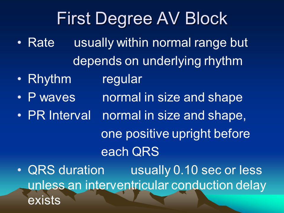 First Degree AV Block Rate usually within normal range but