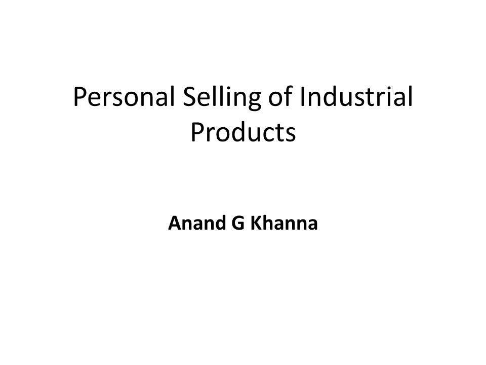 Personal Selling of Industrial Products