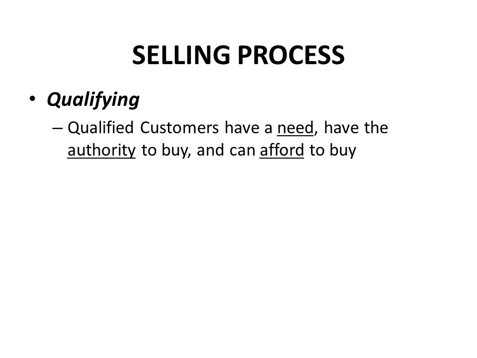 SELLING PROCESS Qualifying