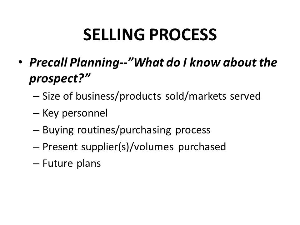 SELLING PROCESS Precall Planning-- What do I know about the prospect
