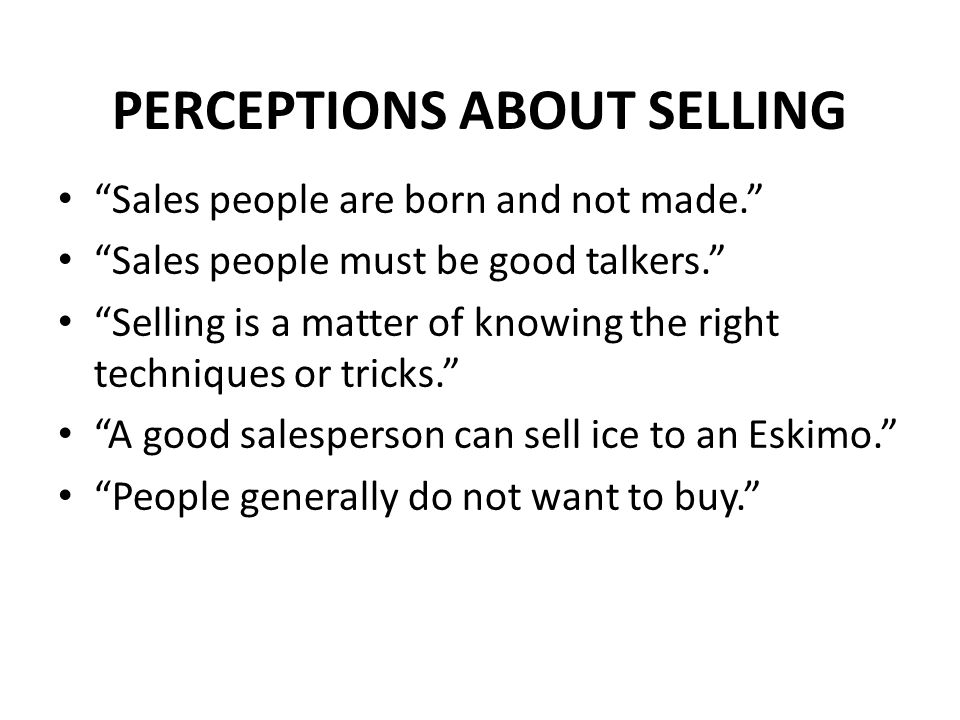 PERCEPTIONS ABOUT SELLING