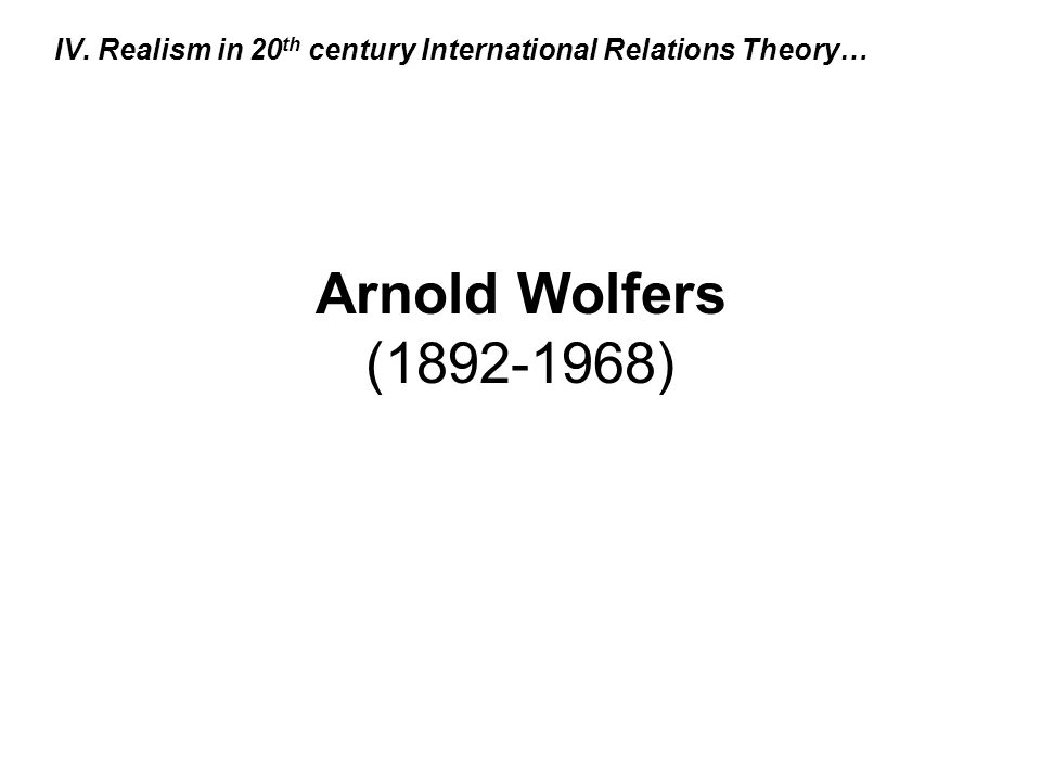 IV. Realism in 20th century International Relations Theory…