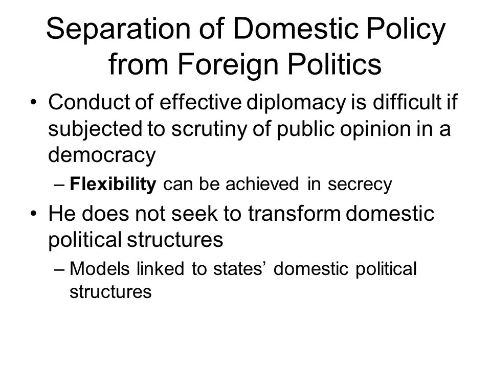 Separation of Domestic Policy from Foreign Politics