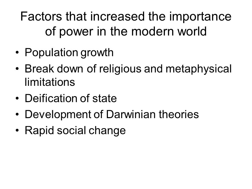 Factors that increased the importance of power in the modern world
