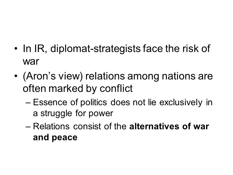 In IR, diplomat-strategists face the risk of war